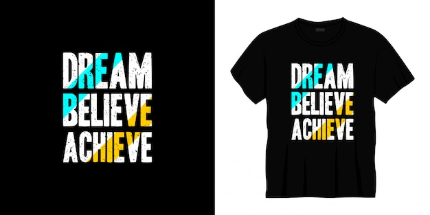Sonho acreditar alcançar tipografia design de t-shirt.