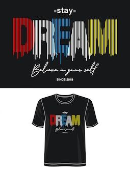 Sonho grande tipografia para impressão camiseta
