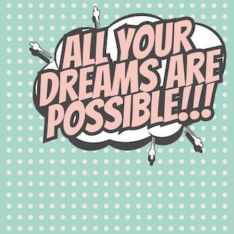 Sonhos são possíveis