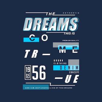 Sonhos verdadeira tipografia design urbano camiseta