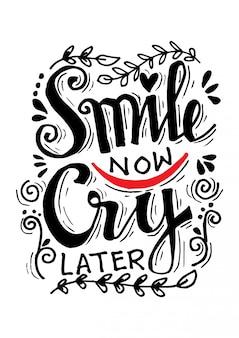 Sorria agora chore depois. citação de rotulação de motivação desenhada de mão.