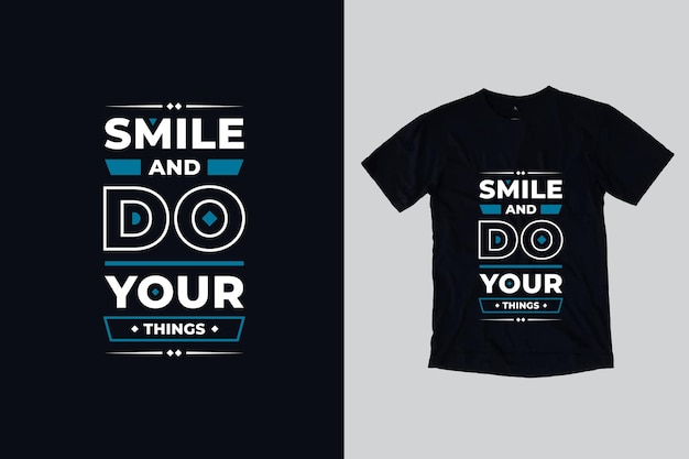 Sorria e faça suas coisas com citações motivacionais geométricas modernas, design de camisetas