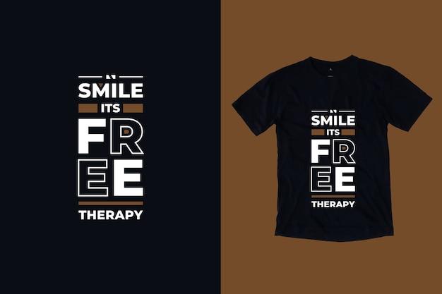Sorria, seu design de camiseta com citações inspiradoras modernas de terapia gratuita