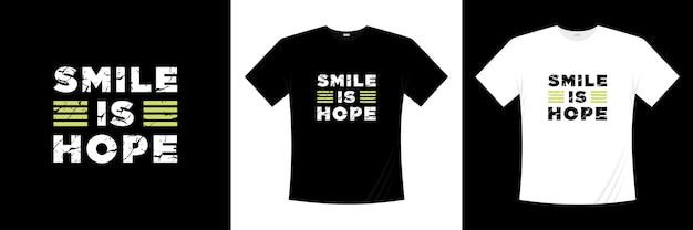 Sorriso é esperança tipografia design de camiseta dizendo frases citações camiseta