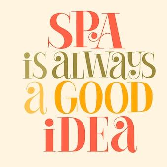 Spa é sempre uma boa ideia citação de letras desenhadas à mão para spa
