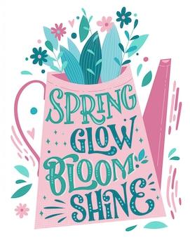 Spring glow bloom shine - letras bonitas da primavera, ótimo design para qualquer finalidade. regador moldar design com buquê.