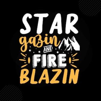 Star gazin e fogo blazin premium camping tipografia vector design