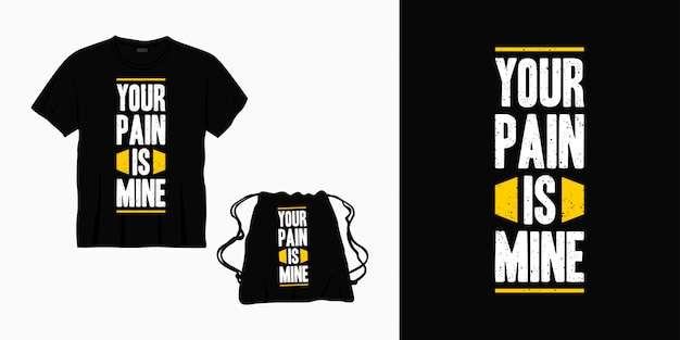 Sua dor é minha tipografia design de letras para camiseta, bolsa ou mercadoria