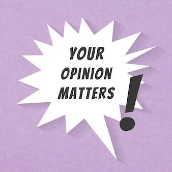 Sua opinião é importante, vetor de modelo, balão de fala editável