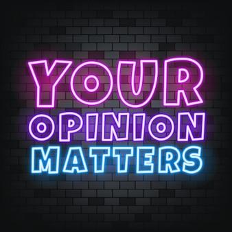 Sua opinião mede texto em neon no fundo de pedra. sua opinião é importante. para negócios, marketing e publicidade. vetor em fundo isolado. eps 10.