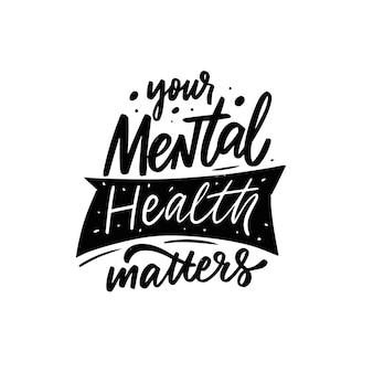 Sua saúde mental é importante frase desenhada à mão em letras pretas