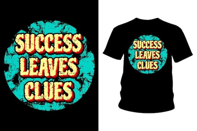 Sucesso deixa pistas slogan camiseta design tipografia