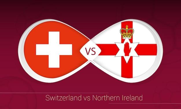 Suíça vs irlanda do norte em competição de futebol, grupo c. versus ícone no fundo do futebol.