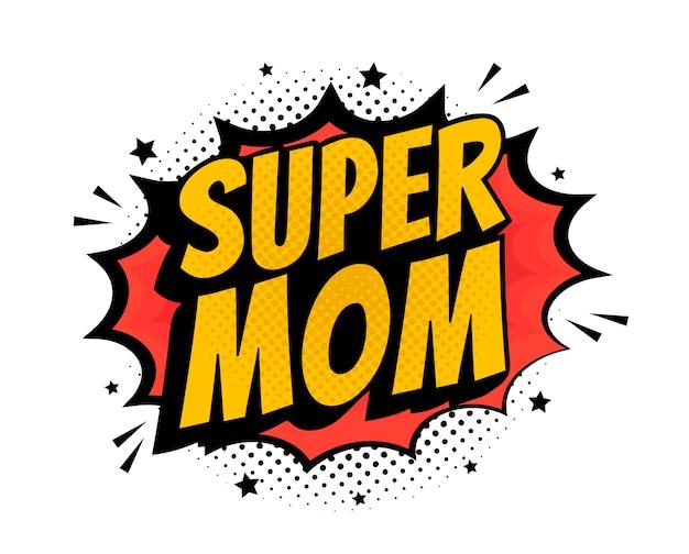 Super mãe pop art - palavra do estilo de quadrinhos sobre fundo branco.