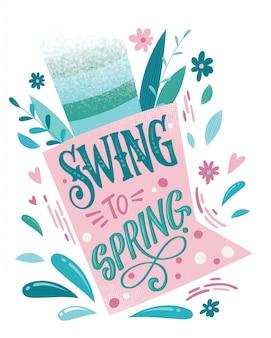 Swing to spring - lindas letras de primavera, ótimo design para qualquer finalidade. projeto de forma de sapato com buquê.