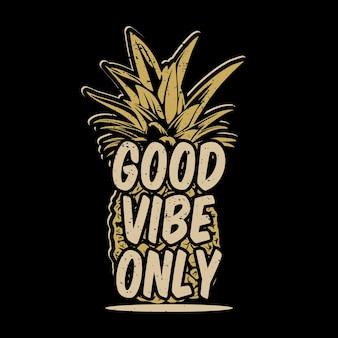 T-shirt com design de boa vibe apenas com abacaxi e fundo preto ilustração vintage