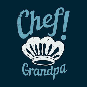 T shirt design chef! vovô com chapéu de chef e ilustração vintage com fundo azul escuro