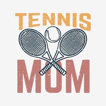 T-shirt design de tênis mãe com raquete de tênis e ilustração vintage de bola de tênis