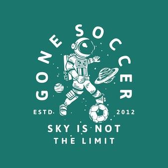 T-shirt design ido futebol esqui não é o limite estd 2012 com astronauta jogando futebol ilustração vintage