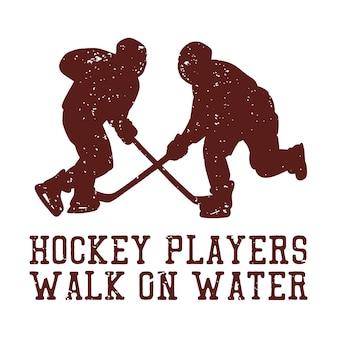 T shirt design jogadores de hóquei caminhar sobre a água com ilustração plana de silhueta de dois jogadores de hóquei