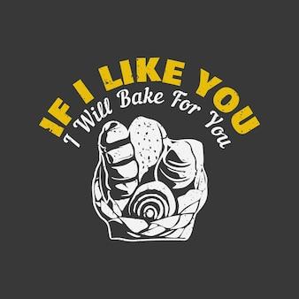T-shirt design se eu gosto de você eu vou cozinhar para você com pães e fundo cinza ilustração vintage