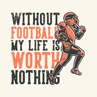 T-shirt design slogan tipografia sem futebol minha vida não vale nada
