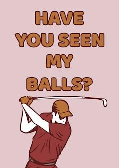 T shirt design você viu minhas bolas