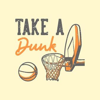 T-shirt slogan tipografia take a dunk ilustração vintage