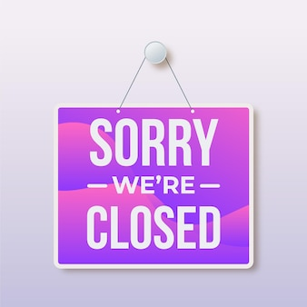 Tabuleta gradiente 'desculpe, estamos fechados'