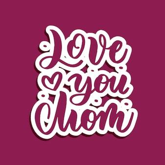 Te amo mãe - mão lettering composição