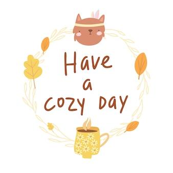 Tem um cartão de dia aconchegante com animal e café