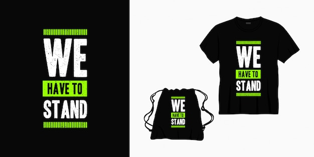 Temos que ficar tipografia letras de t-shirt, bolsa ou mercadoria