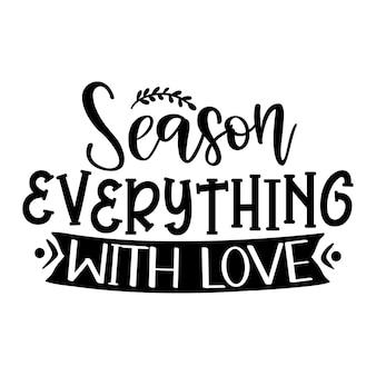 Tempere tudo com amor