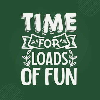 Tempo para muita diversão com letras premium vector design