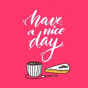Tenha um bom dia inspiração, citação, manuscrito, caligrafia, frase, doodle, xícara de café