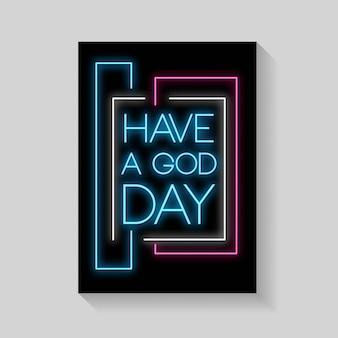 Tenha um dia de deus de cartazes em estilo neon.