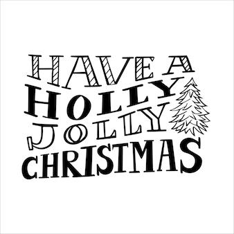 Tenha um vetor de letras de mão holly jolly christmas