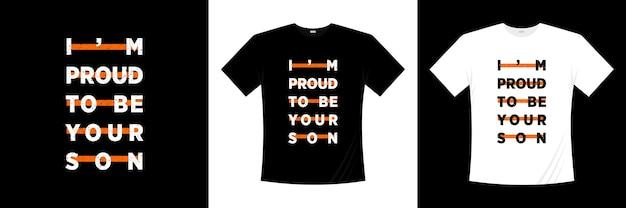Tenho orgulho de ser o design de t-shirt de tipografia do seu filho. dizer, frase, citar camiseta