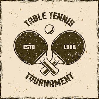 Tênis de mesa ou emblema vintage de pingue-pongue, etiqueta, crachá, logotipo. ilustração vetorial no fundo com texturas removíveis do grunge