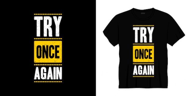 Tente mais uma vez o design de t-shirt de tipografia