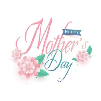 Texto bonito feliz dia das mães e flores sobre fundo branco.