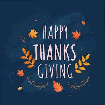 Texto de ação de graças feliz com folhas de outono e efeito de pincel de ruído sobre fundo azul.