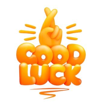 Texto de boa sorte e mão amarela emoji com o dedo indicador e médio cruzados. estilo dos desenhos animados 3d