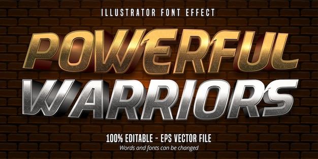 Texto de guerreiros poderosos, efeito de fonte editável de estilo metálico dourado e prateado Vetor Premium