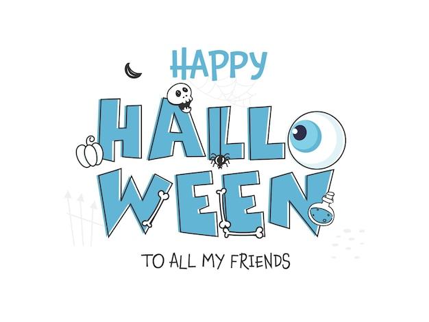 Texto de halloween feliz com globo ocular, crânio, abóbora, frasco de poção e ossos em fundo branco.