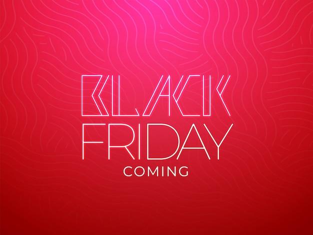 Texto de mensagem elegante black friday coming no fundo sem emenda de onda vermelha.