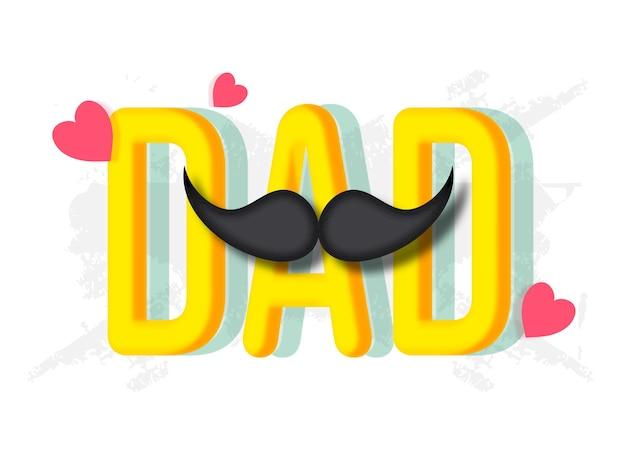 Texto de pai 3d amarelo com bigode e corações em fundo de textura branca.