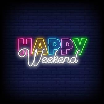Texto de sinal de néon feliz fim de semana