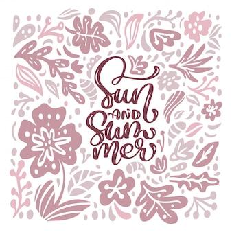 Texto de sol e verão caligrafia com design de flores exóticas tropicais para banner, flyer