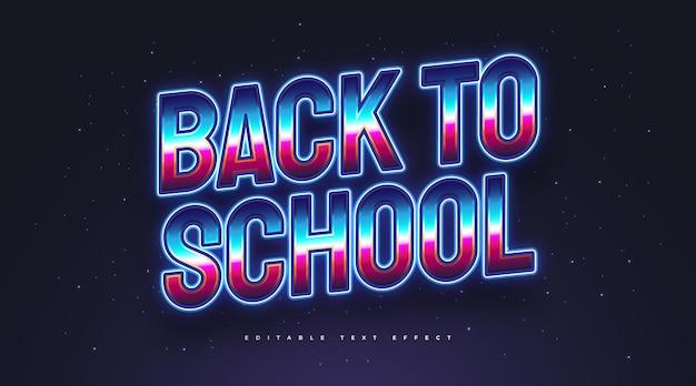 Texto de volta à escola em estilo retro colorido com efeito de néon azul brilhante. efeito de estilo de texto editável